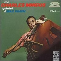 The Charles Mingus Quintet & Max Roach - Wikipedia, the free encyclopedia