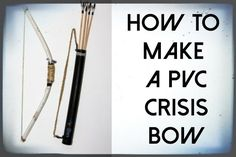 How To Make A PVC Crisis Bow. great tutorial that shows you how to make a PVC crisis bow that is worthy of taking down small game. Camping Survival, Outdoor Survival, Survival Prepping, Survival Gear, Survival Skills, Camping Gear, Survival Weapons, Apocalypse Survival, Zombie Apocalypse