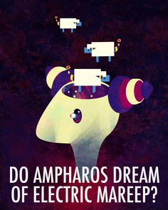 Do Ampharos Dream of Electric Mareep?