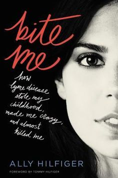Bite+Me:+How+Lyme+Disease+Stole+My+Childhood,+Made+Me+Crazy,+and+Almost+Killed+Me