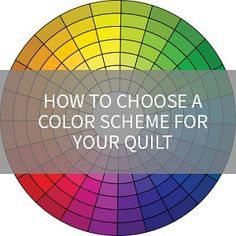 Colorful Quilts tips and hints!
