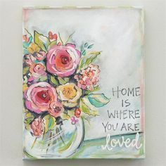 Another great find on Pink 'Home Is Where You Are Loved' Wrapped Canvas by Glory Haus Love Canvas, Canvas Art, Mini Canvas, Arte Floral, Learn To Paint, Painting Inspiration, Flower Art, Painting & Drawing, Watercolor Paintings