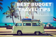 Best Budget Travel Tips From Our Favorite Bloggers Part 1