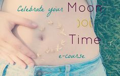 Moontime Ecourse Celebrating Your Sacred Flow  by Moondaughter, $30.00