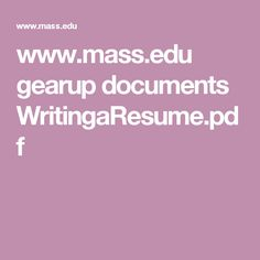 wwwmassedu gearup documents writingaresumepdf