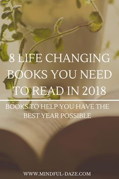 8 life changing books you need to read in 2018 | Books to help you have the best year possible!