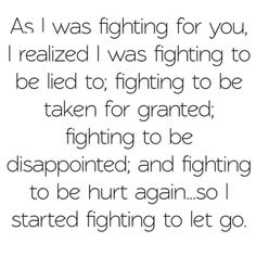 The hardest thing is to let go of someone you've put all your trust and feelings into.ive tured my fighting for you to stay in to fight my self to let you go True Quotes, Great Quotes, Quotes To Live By, Motivational Quotes, Inspirational Quotes, Asshole Quotes, Heartless Quotes, Under Your Spell, It Goes On