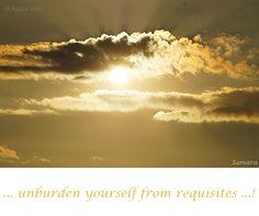 ... unburden #yourself from requisites ...!
