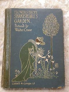 Scarce Antique Book: Flowers from Shakespeare's garden~A posy from the plays~1906~Cassel~Illustrated by Walter Crane