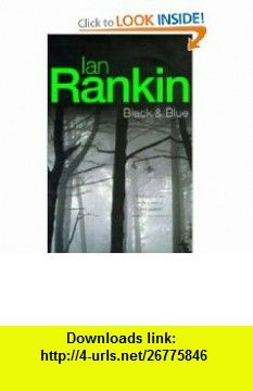 Black and Blue (Inspector Rebus S.) (9780752805146) Ian Rankin , ISBN-10: 0752805142  , ISBN-13: 978-0752805146 ,  , tutorials , pdf , ebook , torrent , downloads , rapidshare , filesonic , hotfile , megaupload , fileserve
