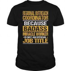 Awesome Tee For Regional Outreach Coordinator T-Shirts, Hoodies (22.99$ ==► Order Here!)