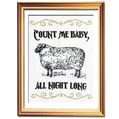 "Giggle yourself to sleep with the cheeky meme ""Count me baby, all night long."" This pretty sheep cross stitch pattern is perfect for that rustic glam look!"