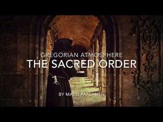 The Sacred Order - gregorian monastery renaissance ambience - YouTube