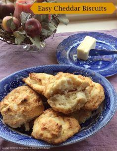 Easy Cheddar Biscuits http://pattyandersonsblog.blogspot.com/2014/10 ...