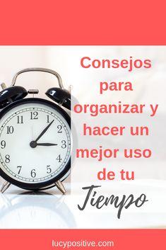 Saber administrar nuestro tiempo es la clave para ser mujeres más productivas. Enterate cómo hacen las mujeres exitosas para organizarse con la casa y el trabajo. Alarm Clock, Mindfulness, Positivity, Ideas Para, Minimalist, Happy, Time Management, House Chores, Personal Development