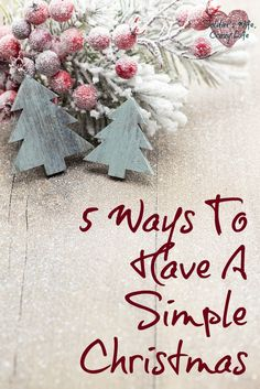 What would you add to this list? What do you do to have a simple Christmas? Any great tips?