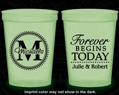 Forever Begins Today, Personalized Glow Stadium Cups, Monogram, Monogrammed, Glow-in-the-Dark (35)
