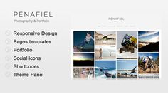 Theme Description:Penafiel – Photography Pre Theme    Penafiel is clean and responsive Photography & Portfolio WordPress theme.  You can use this theme for your portfolio or show your photos (Photographers for ex.). The portfolio photos will fit any browser size by a grid or masonry plugin.