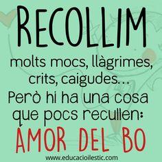"Recollir amor té molts beneficis - ""Recoger amor tiene muchos beneficios"" Positive Quotes For Life, Life Quotes, Slogan, Sentences, Texts, Mindfulness, Positivity, Teaching, Words"