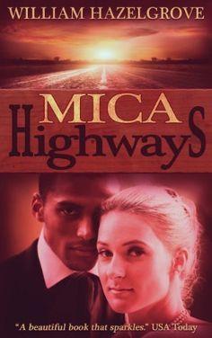 Mica Highways by William Elliott Hazelgrove, http://www.amazon.com/dp/B005GL5KDU/ref=cm_sw_r_pi_dp_iPKHsb0NPCZ4F