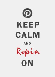 Keep Calm and Repin On!