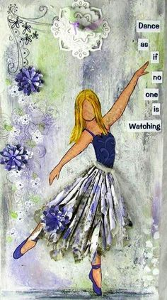 Dance quote via Carol's Country Sunshine on Facebook