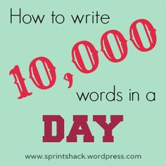 How to Write 10,000 Words in a Day