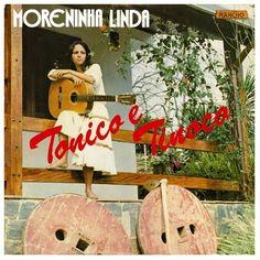 Tonico & Tinoco - Moreninha linda
