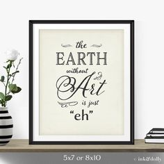 """Motivational Quote Gift Idea """"The Earth Without Art..."""" Antique White-Black Font-Gift For Artist-Wall Decor-Inspirational Quote"""