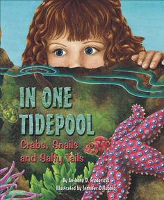 In One Tide: Crabs, Snails, and Salty Tails Ocean Themes, Beach Themes, Close Up Art, Rhyming Pictures, Ocean Unit, Rocky Shore, Science Books, Science Table, Science Ideas
