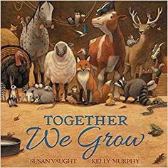 Together We Grow: Vaught, Susan, Murphy, Kelly: 9781534405868: Amazon.com: Books Bad Storms, Children's Picture Books, Wonderful Picture, Book Club Books, Book Lists, Teaching Kids, Creative Teaching, Farm Animals, Wild Animals