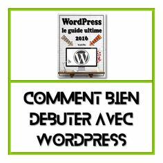 Comment bien debuter avec WordPress ?