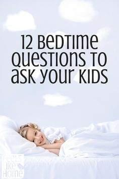 Conversation starters - Bedtime is the perfect time to talk to your kids about their day, their dreams, and their feelings. Use one or more of these questions to start a conversation today!