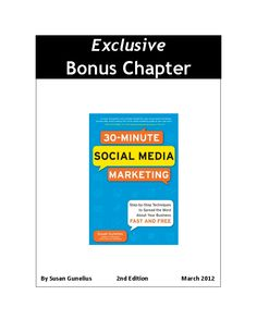 """Do Your Business a Favor! Apply Susan Gunelius' """"Genius-Ness-Isms"""" of Strategy, Applications, Means, & Methods in """"30-Minute Social Media Marketing"""". The FREE Bonus Chapter 2nd Edition Available for Download Here. Go Ahead, ReadThe Bonus Chapter Anyway. You See? @Susan Gunelius is Wise like That. She Already Knows that Many Intelligent People Read Books from Back to Front. Take The Challenge. You Won't Regret It."""