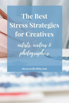 Best stress tips from 7 amazing women - writers, artists +  photographers  Reduce Stress | Stress Relief | Stress Management #stressrelief #reducestress #stresstips