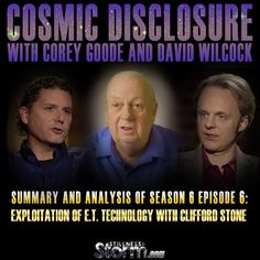 Cosmic Disclosure Season 6 - Episode 6: Exploitation of E.T. Technology with Clifford Stone - Summary and Analysis   Corey Goode and David Wilcock   Stillness in the Storm