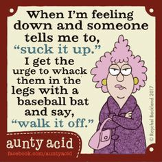 Aunty Acid, Crazy Quotes, Cute Quotes, Humor Quotes, Haha Funny, Funny Jokes, Funny Stuff, Hilarious, Funny Minion