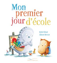Mon premier jour d'école 1st Day Of School, Back To School, Shared Reading, Petite Section, Teaching French, Children's Literature, Learn French, Children's Book Illustration, Teaching Tools
