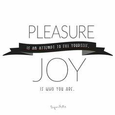 True joy or just pleasure?   #SHHP @SHHProject #StitchedHeadandHeartProject www.haleyhallock.com #dailytruth