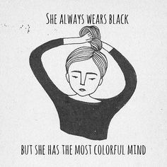 She Always Wears Black but She Has the Most Colorful Mind