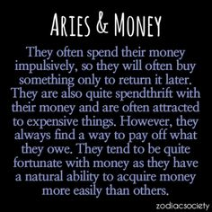 Aries and money. Not sure of the final phrase but everything else is spot on