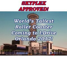 Skyplex Gets Orange County Approval - Worlds Tallest Roller Coaster Coming to I-Drive Orlando 2017