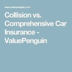 Collision vs. Comprehensive Car Insurance - ValuePenguin