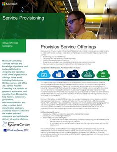 Service Provisioning Service Provider Consulting Microsoft Consulting Services harvests the knowledge, experience, and tools established by designing and.>