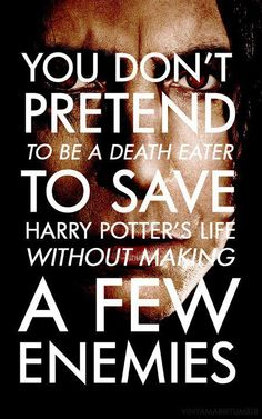 "So very true. Bravest person Harry ever knew. ""You don't become a death eater to save harry potter's life without making a few enemies. Severus Rogue, Severus Snape, Snape Harry, Johnny Depp, Must Be A Weasley, No Muggles, Yer A Wizard Harry, Harry Potter Love, Lily Potter"