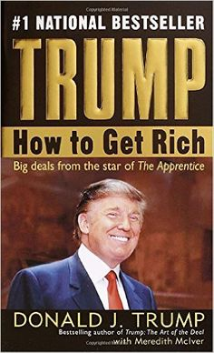 《Trump: How to Get Rich》 Donald J. Trump, Meredith McIver, Robert Greenberg, William Piper【摘要 书评 试读】图书