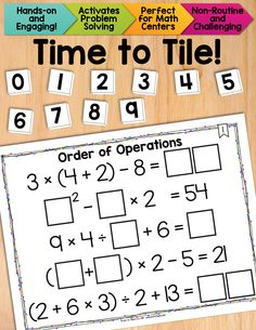 Time to Tile: Order of Operations.  A fun, hands-on way to reinforce the orders of operations, while engaging problem solving skills. $