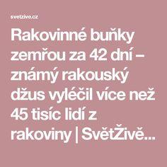 Rakovinné buňky zemřou za 42 dní – známý rakouský džus vyléčil více než 45 tisíc lidí z rakoviny | SvětŽivě.cz