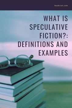 Definitions and examples for better understanding speculative fiction.   genres | book genres | speculative fiction examples | speculative fiction definitions