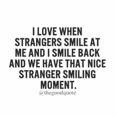 100 Best stranger quotes images in 2020 Favorite Quotes, Best Quotes, Funny Quotes, Favorite Things, Happy Quotes, Life Quotes, Soul Quotes, Stranger Quotes, I Smile Back
